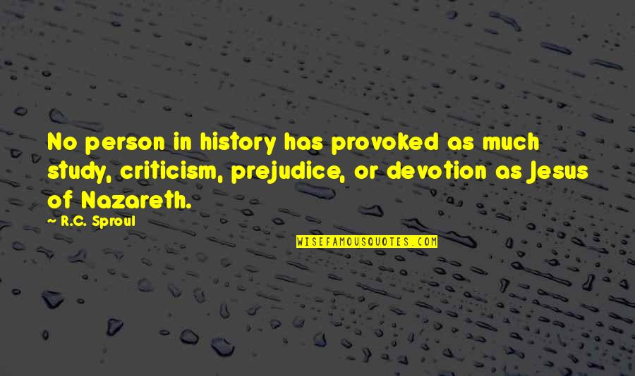 Nazareth Quotes By R.C. Sproul: No person in history has provoked as much