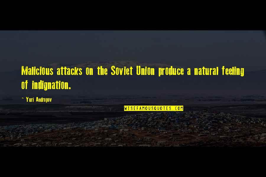Nazareth Quotes By Yuri Andropov: Malicious attacks on the Soviet Union produce a
