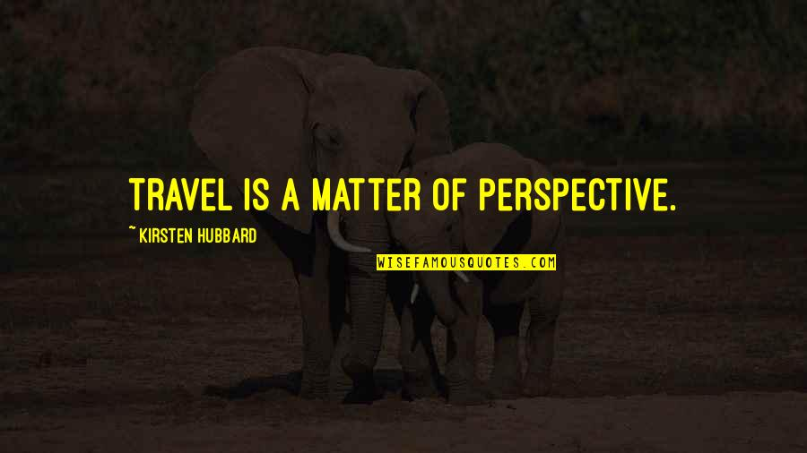 Nbcnews Stock Quotes By Kirsten Hubbard: Travel is a matter of perspective.