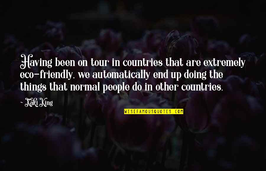 Nctm Quotes By Kaki King: Having been on tour in countries that are