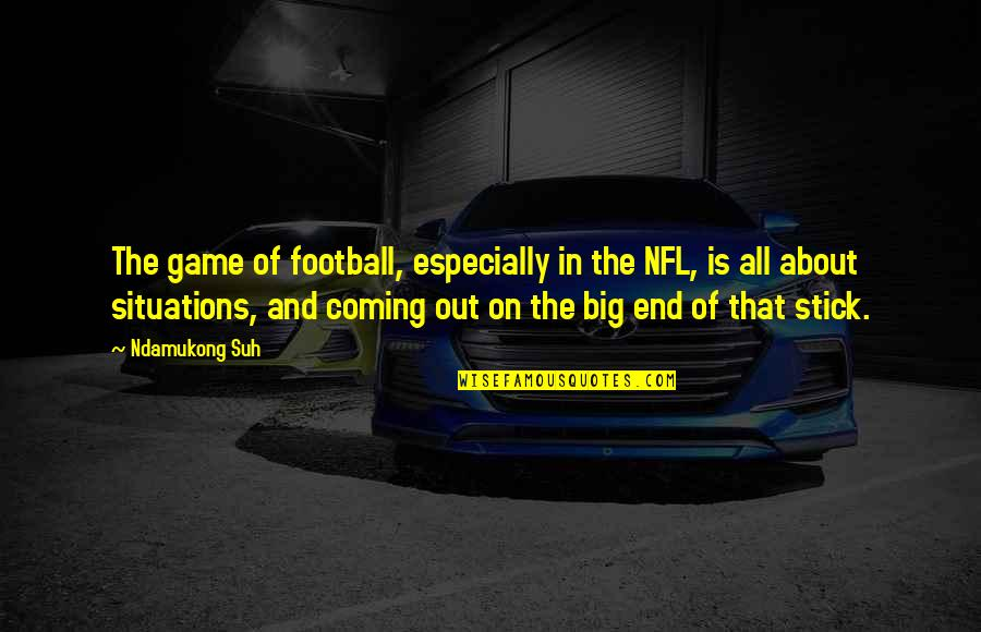 Ndamukong Quotes By Ndamukong Suh: The game of football, especially in the NFL,