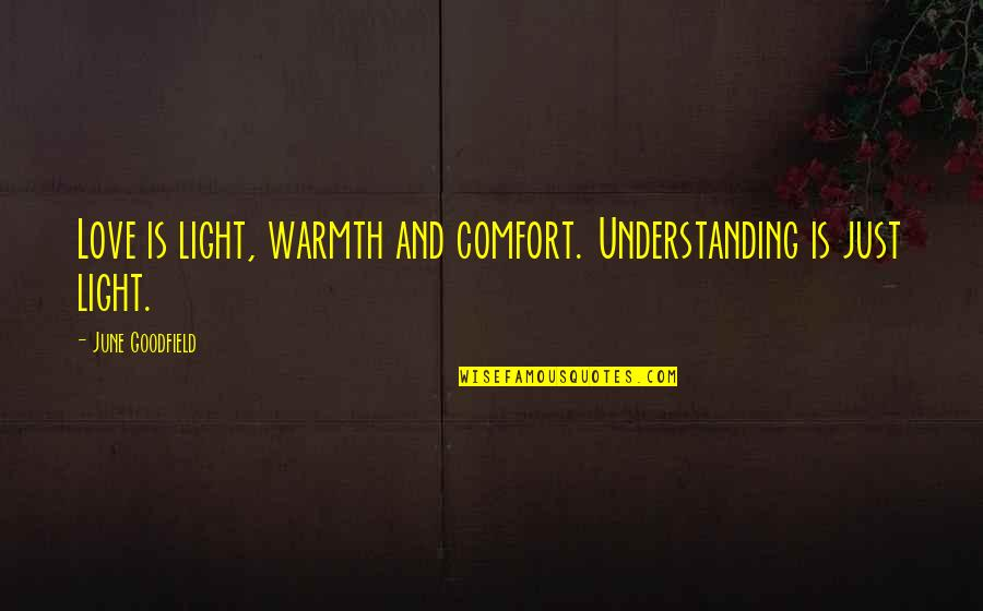Ndtv Stock Quotes By June Goodfield: Love is light, warmth and comfort. Understanding is