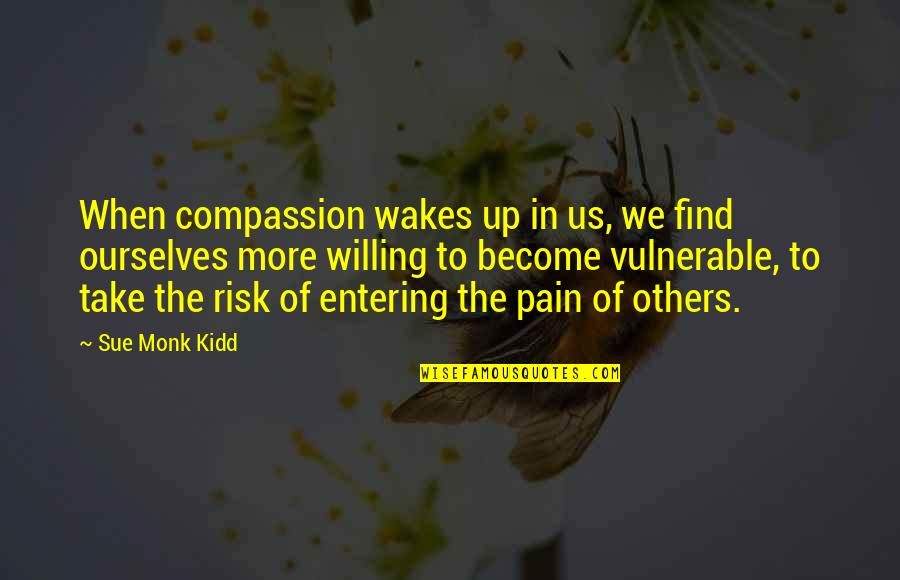 Ndtv Stock Quotes By Sue Monk Kidd: When compassion wakes up in us, we find