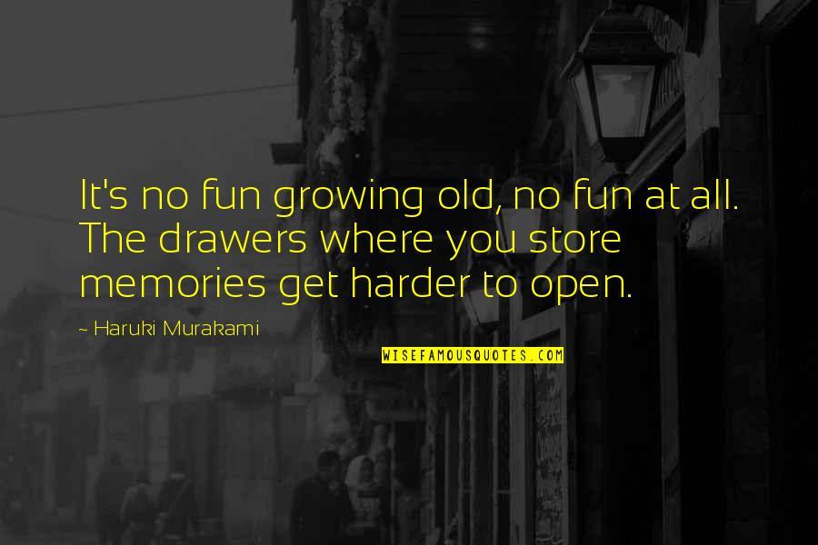 Neature Walk Youtube Quotes By Haruki Murakami: It's no fun growing old, no fun at