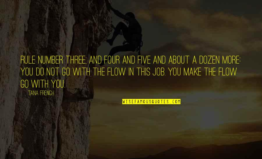Neature Walk Youtube Quotes By Tana French: Rule Number Three, and Four and Five and