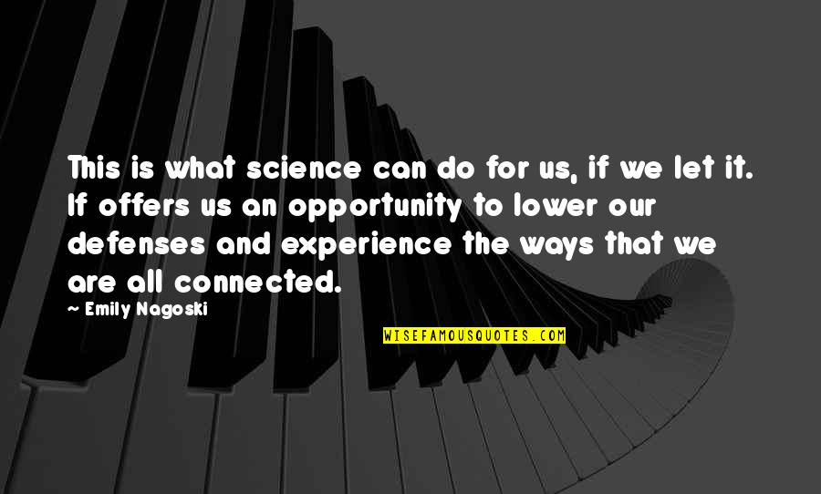 Ned Herrmann Quotes By Emily Nagoski: This is what science can do for us,