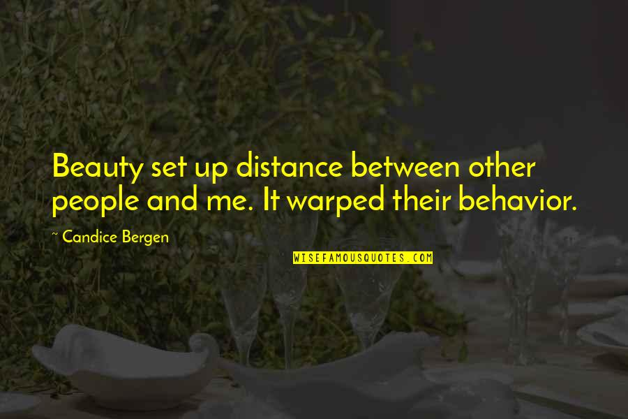 Need A Break Funny Quotes By Candice Bergen: Beauty set up distance between other people and