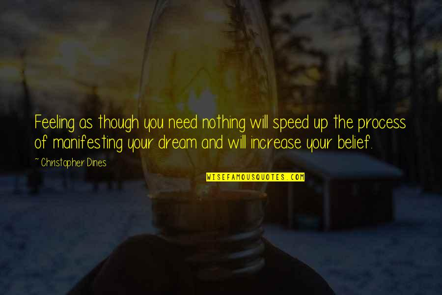 Need For Speed Quotes By Christopher Dines: Feeling as though you need nothing will speed