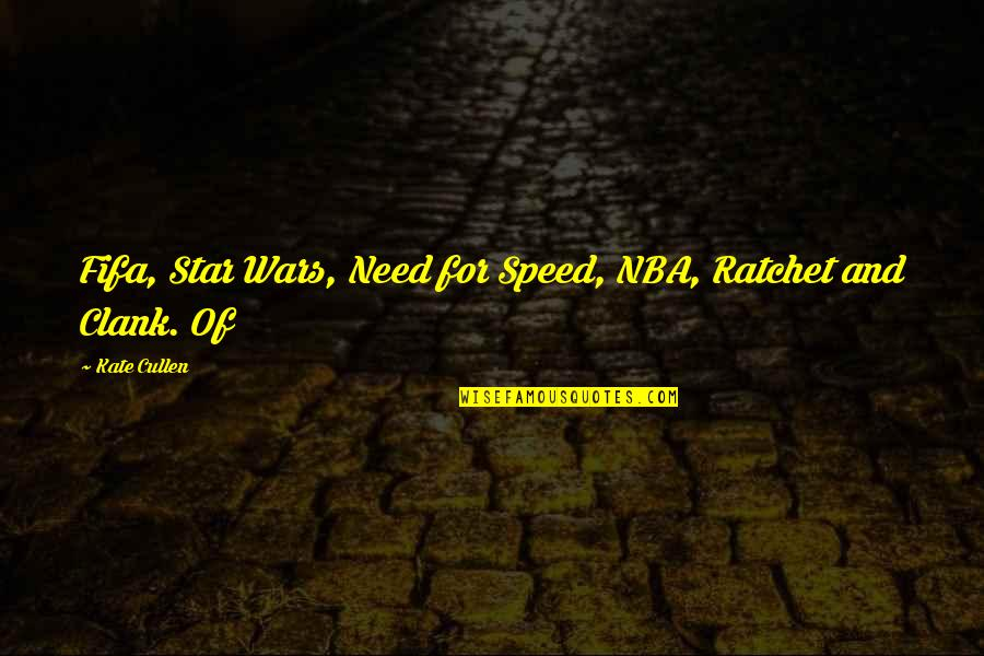 Need For Speed Quotes By Kate Cullen: Fifa, Star Wars, Need for Speed, NBA, Ratchet