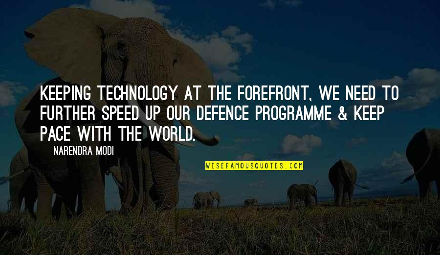 Need For Speed Quotes By Narendra Modi: Keeping technology at the forefront, we need to