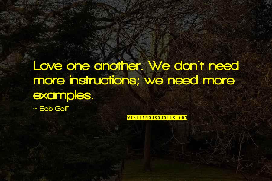 Need More Love Quotes By Bob Goff: Love one another. We don't need more instructions;