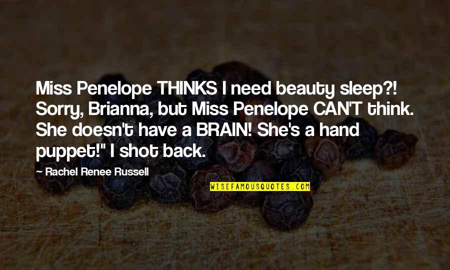 Need More Sleep Quotes By Rachel Renee Russell: Miss Penelope THINKS I need beauty sleep?! Sorry,