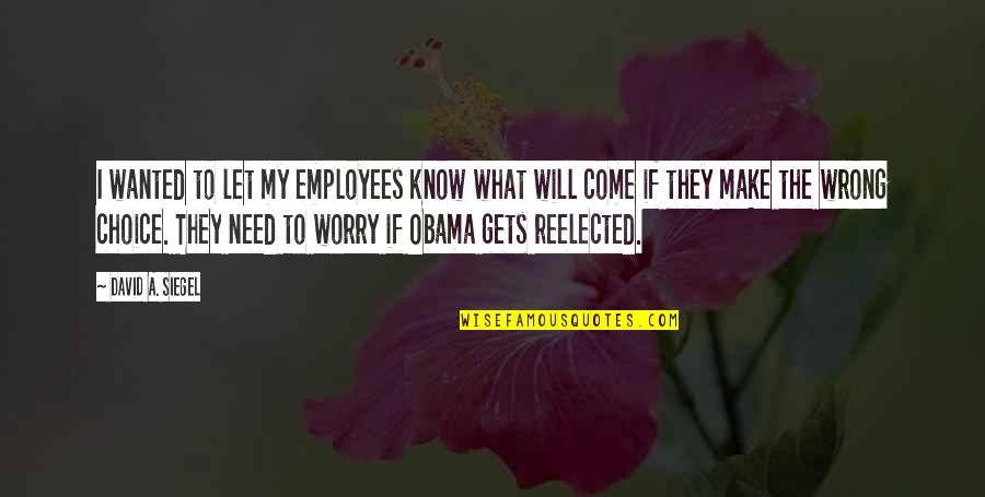 Need Not Worry Quotes By David A. Siegel: I wanted to let my employees know what