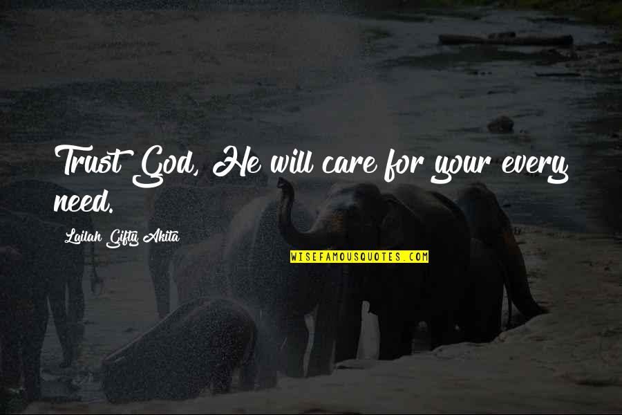 Need Not Worry Quotes By Lailah Gifty Akita: Trust God, He will care for your every