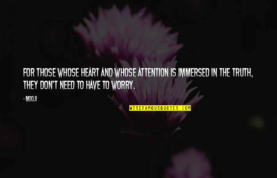 Need Not Worry Quotes By Mooji: For those whose heart and whose attention is