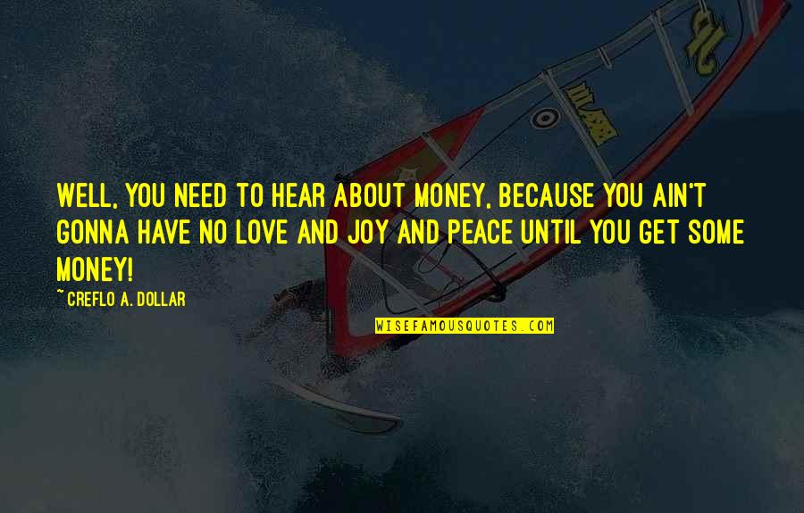 Need Some Love Quotes By Creflo A. Dollar: Well, you need to hear about money, because
