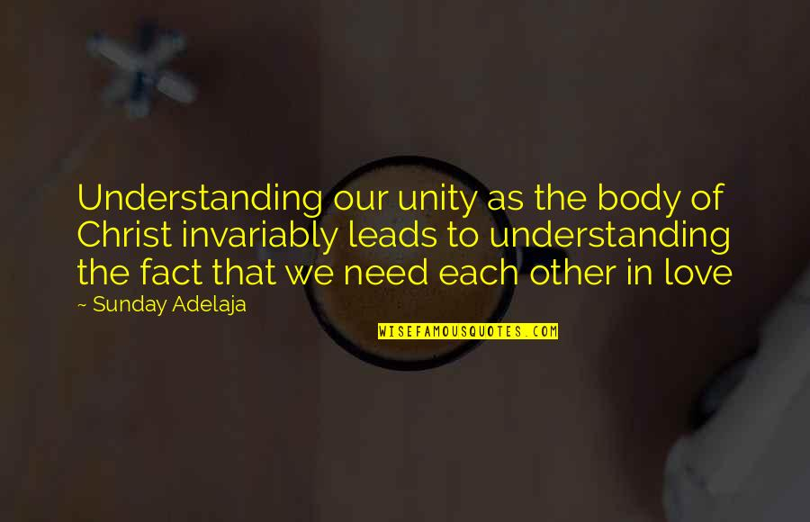 Need Some Love Quotes By Sunday Adelaja: Understanding our unity as the body of Christ