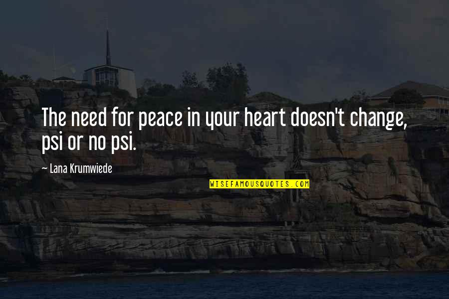 Need Some Peace Quotes By Lana Krumwiede: The need for peace in your heart doesn't