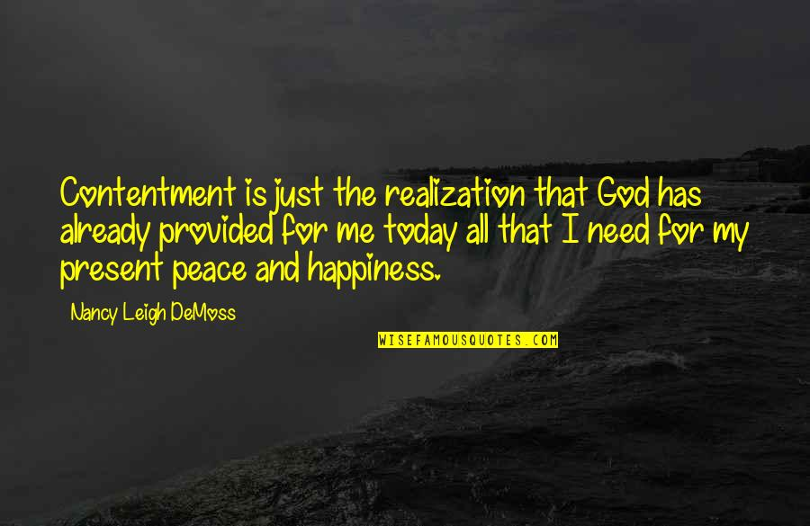 Need Some Peace Quotes By Nancy Leigh DeMoss: Contentment is just the realization that God has