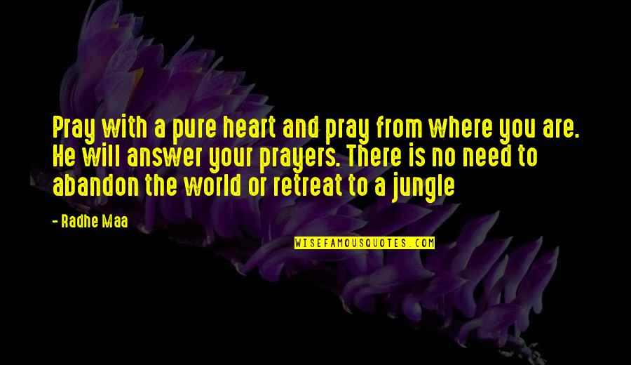 Need Some Peace Quotes By Radhe Maa: Pray with a pure heart and pray from