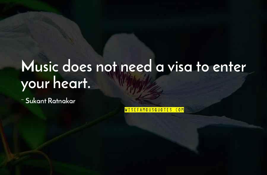 Need Some Peace Quotes By Sukant Ratnakar: Music does not need a visa to enter