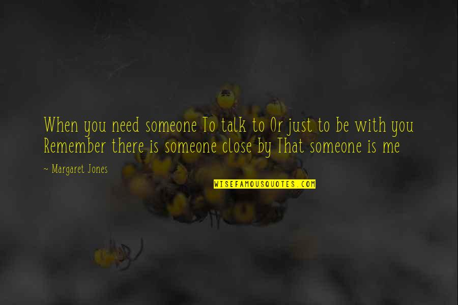 Need Someone To Talk Too Quotes Top 8 Famous Quotes About Need