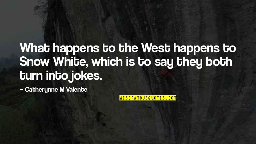 Need To Recharge Quotes By Catherynne M Valente: What happens to the West happens to Snow