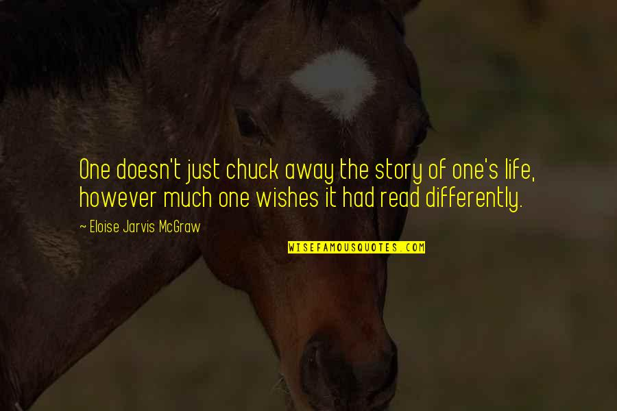 Need To Recharge Quotes By Eloise Jarvis McGraw: One doesn't just chuck away the story of