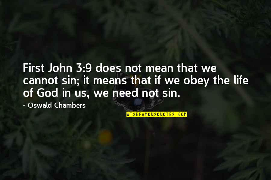 Need U God Quotes By Oswald Chambers: First John 3:9 does not mean that we