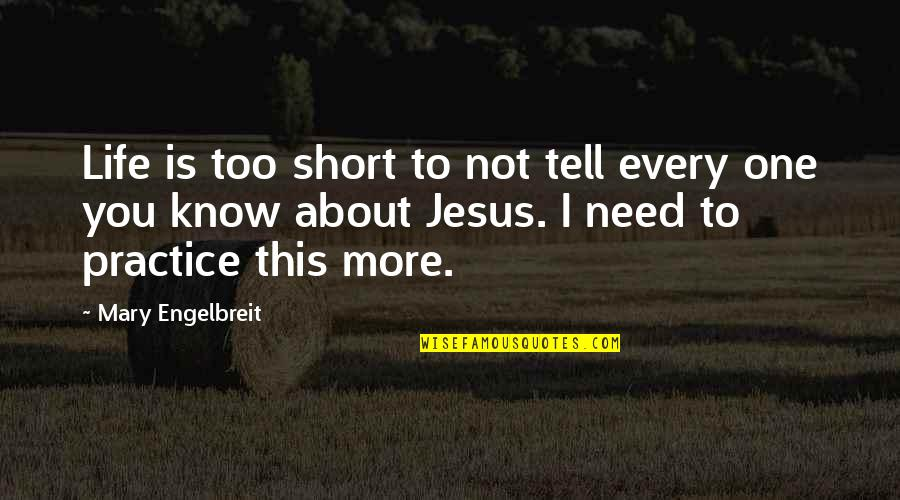 Need You More Quotes By Mary Engelbreit: Life is too short to not tell every
