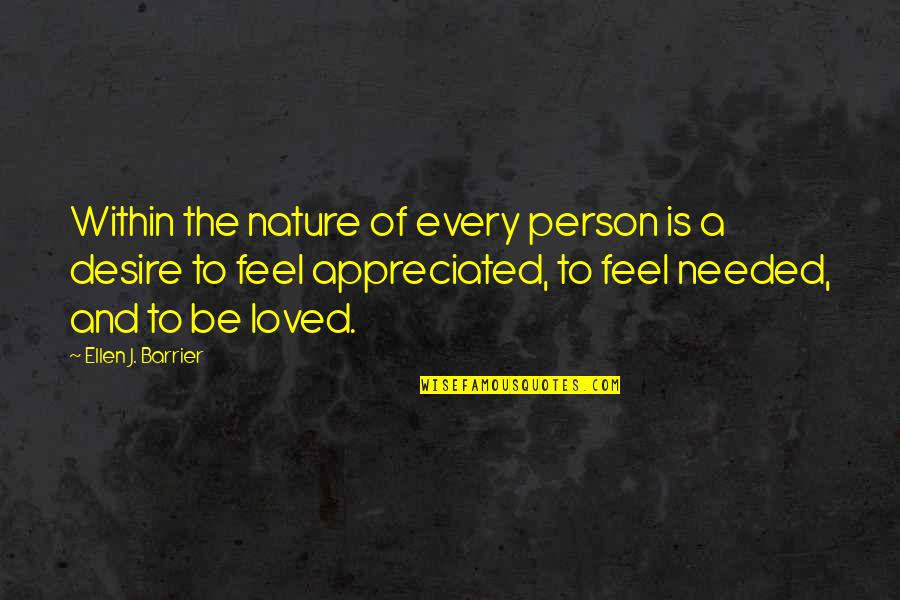 Needed Love Quotes By Ellen J. Barrier: Within the nature of every person is a