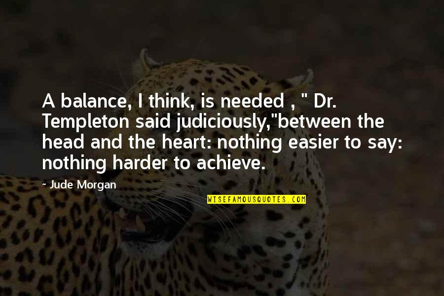 Needed Love Quotes By Jude Morgan: A balance, I think, is needed , ""