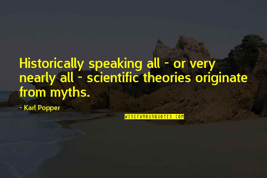 Needing Friendship Quotes By Karl Popper: Historically speaking all - or very nearly all