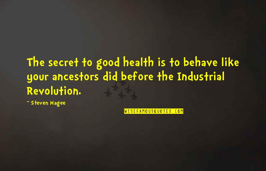 Needing Friendship Quotes By Steven Magee: The secret to good health is to behave