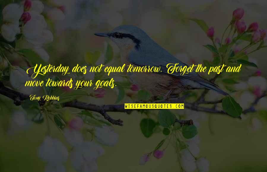 Negan's Quotes By Tony Robbins: Yesterday does not equal tomorrow. Forget the past