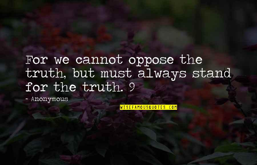 Negative Effects Pride Quotes By Anonymous: For we cannot oppose the truth, but must