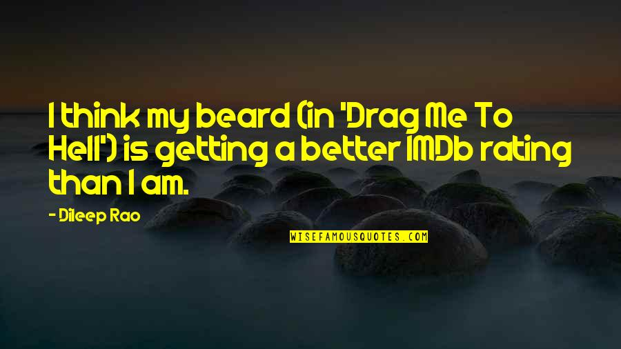 Negative Personality Quotes By Dileep Rao: I think my beard (in 'Drag Me To