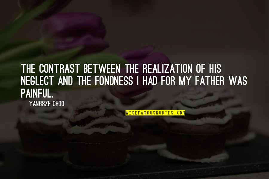 Neglect In Love Quotes By Yangsze Choo: The contrast between the realization of his neglect
