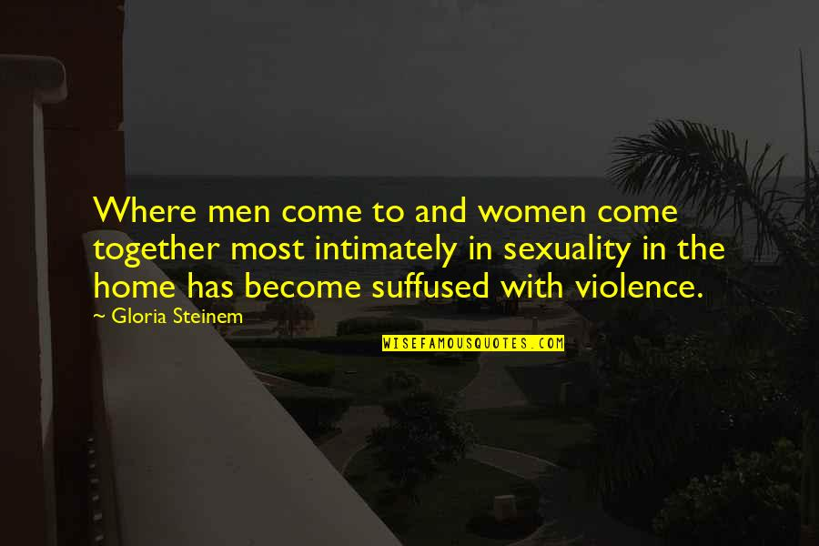 Neglecting Mothers Quotes By Gloria Steinem: Where men come to and women come together