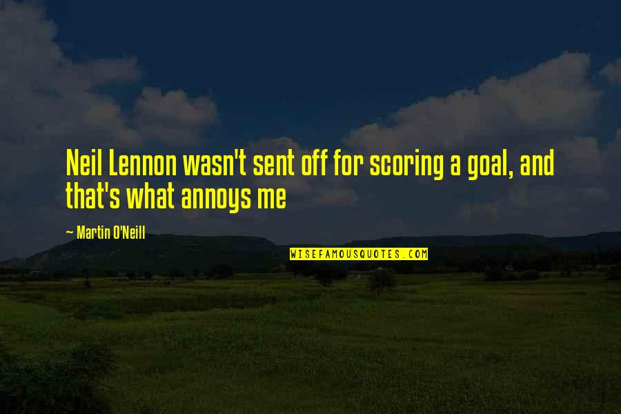 Neil Lennon Quotes By Martin O'Neill: Neil Lennon wasn't sent off for scoring a