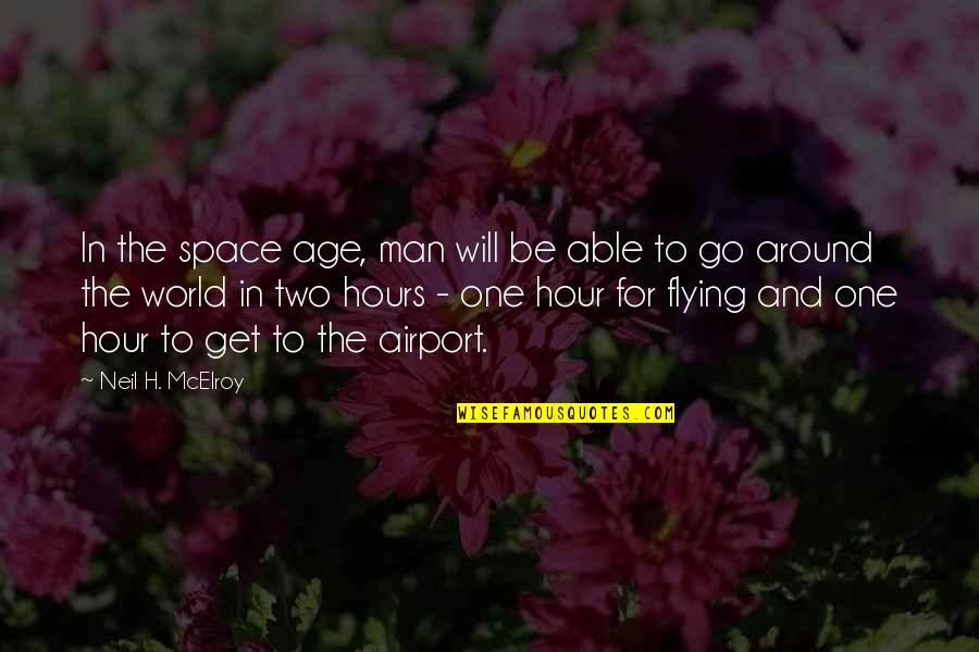 Neil Mcelroy Quotes By Neil H. McElroy: In the space age, man will be able