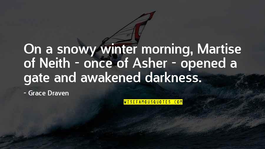 Neith's Quotes By Grace Draven: On a snowy winter morning, Martise of Neith