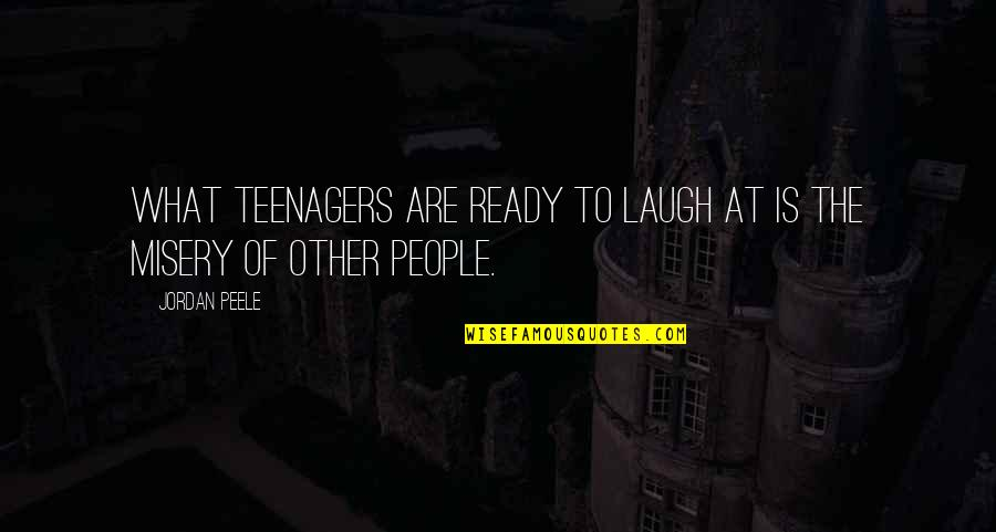 Nellie Boswell Quotes By Jordan Peele: What teenagers are ready to laugh at is