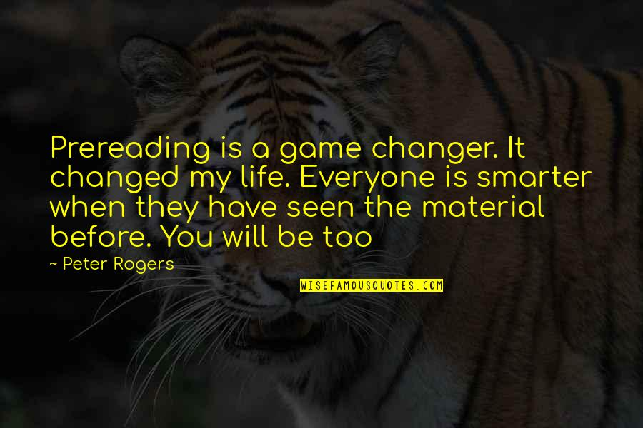 Nellyville Quotes By Peter Rogers: Prereading is a game changer. It changed my
