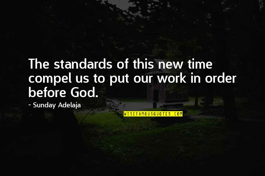 Neoligism Quotes By Sunday Adelaja: The standards of this new time compel us
