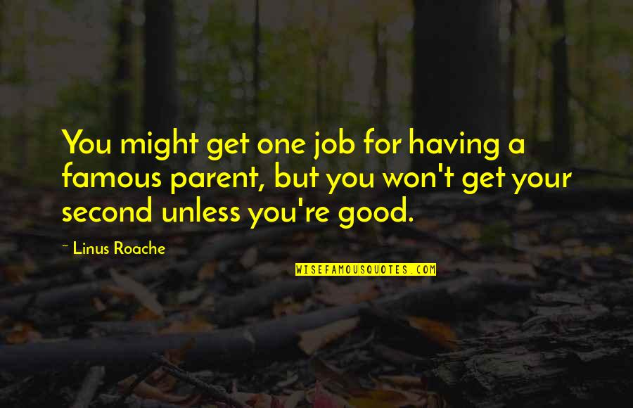Nepal Quake Quotes By Linus Roache: You might get one job for having a
