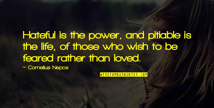 Nepos Quotes By Cornelius Nepos: Hateful is the power, and pitiable is the
