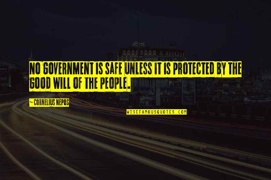 Nepos Quotes By Cornelius Nepos: No government is safe unless it is protected