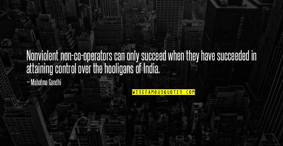 Ner'zhul Quotes By Mahatma Gandhi: Nonviolent non-co-operators can only succeed when they have