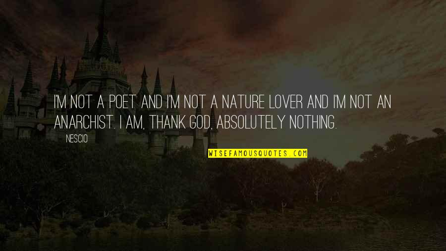 Nescio Quotes By Nescio: I'm not a poet and I'm not a